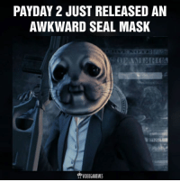 PAYDAY 2 JUST RELEASED AN  AWKWARD SEAL MASK (y) Games Rock My World