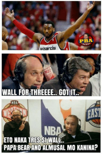 Nba, Bear, and Pba: PBA  wzards  WALL FOR THREEEE.. GOTIT.  NBA  NE  EAST  ETO NAKA TRESSI WALL.  PAPA BEAR ANO ALMUSAL MO KANINA? nba commentators intl vs  phil commentators.  -+pokeman-+