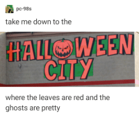 Halloween, Tumblr, and Blog: pc-98s  take me down to the  HALLOWEEN  CILY  where the leaves are red and the  ghosts are pretty awesomacious:  october is near
