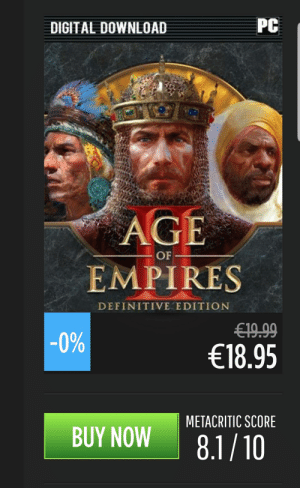 Age of Empires, Download, and Score: PC  DIGITAL DOWNLOAD  AGE  OF  EMPIRES  DEFINITIVE EDITION  €19.99  -0%  €18.95  METACRITIC SCORE  BUY NOW  8.1/10 What a great deal!