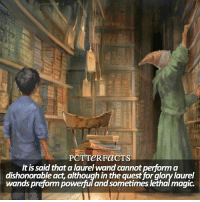 Memes, Magic, and Quest: PCT TeRFaCTS  It is said that alaurelwand cannot performa  dishonorable act, although in the quest for glory laurel  wands prejom powerful and Sometimes lethal magic ↠ June 8th — Q: Your favorite memory? harrypotter pottermore