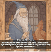 Memes, Gorgeous, and Help: PCT TeRFaCTS  Pottermore has envisioned what Albus Dumbledore's  official Hogwarts portrait would look like, with the help  of artist Jessica Roux. ↠ 4-29-17 — If you want to see it move, just go to Pottermore.com ! It's gorgeous in my opinion by the way. ⠀⠀⠀⠀⠀⠀⠀⠀⠀⠀⠀⠀ — Q: What house are you in? harrypotter pottermore
