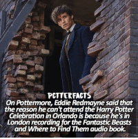 — It's nearly 4 am, I had a bad dream and I woke up, and thought why not post? Haha, anyways the videos on Pottermore it's under a minute. ⠀⠀⠀⠀⠀⠀⠀⠀⠀⠀⠀⠀⠀⠀———— Q: worst bad dream you ever had? (keep in mind a night terror is different) pottermore harrypotter fantasticbeasts: PcTTER FACTS  On Pottermore, Eddie Redmayne saidthat  the reason he can'tattend the HaryPotter  CelebrationinOrlando is because he's in  London recording for the Fantastic Beasts  and Where to Find Them audiobook. — It's nearly 4 am, I had a bad dream and I woke up, and thought why not post? Haha, anyways the videos on Pottermore it's under a minute. ⠀⠀⠀⠀⠀⠀⠀⠀⠀⠀⠀⠀⠀⠀———— Q: worst bad dream you ever had? (keep in mind a night terror is different) pottermore harrypotter fantasticbeasts