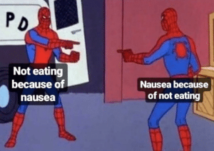 me_irl: PD  Not eating  because of  Nausea because  of not eating  nausea me_irl