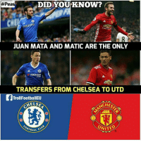 Chelsea, Memes, and 🤖:  #Pea  DID YOU KNOW?  JUAN MATA AND MATIC ARE THE ONLY  TRANSFERS FROM CHELSEA TO UTD  TrollFootballEU  CHELS  ACHES  NITED  0  BALL Did you know?