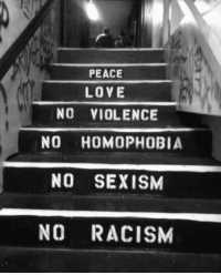 Love, Racism, and Peace: PEACE  LOVE  NO VIOLENCE  NO HOMOPHOBIA  NO SEXISM  NO RACISM