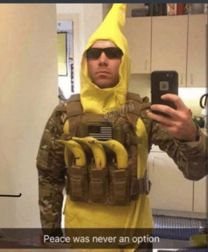 Hes gone Bananas: Peace was never an option Hes gone Bananas