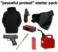 "Funded by the Democratic Party: ""peaceful protest"" starter pack Funded by the Democratic Party"