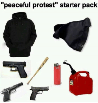 "#TRUTH: ""peaceful protest"" starter pack #TRUTH"