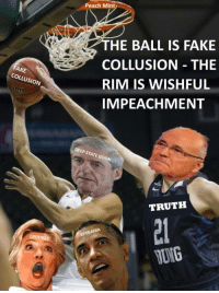 Peach Mint  HE BALL IS FAKE  COLLUSION THE  RIM IS WISHFUL  IMPEACHMENT  FAK  COLLUSION  DEEP STATE GOON  TRUTH  SPYBAMA  CROOKE  IUNG