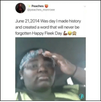 National holiday: Peaches  @peaches monroee  June 21,2014 Was day l made history  and created a word that will never be  forgotten Happy Fleek DayA National holiday
