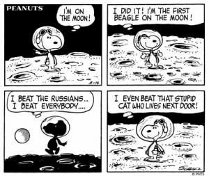 The beagle has landed! 🌑 Snoopy touched down on the lunar surface in a strip published 50 years ago today, on March 14, 1969—besting NASA's record by several months! That's one small step for Snoopy, one giant leap for beagle-kind. #FirstBeagleontheMoon: PEANUTS  M ON  THE MOON!  I DID IT! IM THE FIRST  BEAGLE ON THE MOON!  S-w  I BEAT THE RUSSIANS...  I BEAT EVERYBODY  I EVEN BEAT THAT STUPID  CAT WHO LIVES NEXT DOOR!  O PNTS The beagle has landed! 🌑 Snoopy touched down on the lunar surface in a strip published 50 years ago today, on March 14, 1969—besting NASA's record by several months! That's one small step for Snoopy, one giant leap for beagle-kind. #FirstBeagleontheMoon