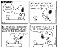 "This strip was published on March 30, 1972. 📖: PEANUTS  YOU WANT ME TO READ  ""WAR AND PEACE ""TO YOU?  YOURE  KIDDING!  3-30  BUT IM ON THE FOURTH WORD  THIS WOODSTOCK ...HE's  SO UNREASONABLE  ALREADY HOW CAN I 60 WAY  BACK TO THE BEGINNING This strip was published on March 30, 1972. 📖"