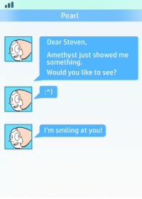 cutestlesbian-pearl:  keatulie:  I'm holding out hope for more mom-ents w/ Pearl and her new phone.  AWWW: Pearl  Dear Steven,  Amethyst just showed me  something.  Would you like to see?  I'm smiling at you! cutestlesbian-pearl:  keatulie:  I'm holding out hope for more mom-ents w/ Pearl and her new phone.  AWWW