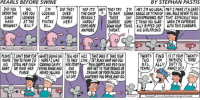Today's strip (answers are on the post below).: PEARLS BEFORE SWINE  BY STEPHAN PASTIS  DID YOU  NO.  IM  DID THEY  YEP ITS WHY THEY TRY ITM HEY IMNO LEGAL ME IMAKE ITA CARD-  ORDER THE ARE YOU LOOKING  OVER  THE CHIEF  L TO RAM GONNA EAGLE ORTITAN OF INAL RULE NEVER TODO  GIANT  LOOKING  AT  CHARGE  REASON I  THESE  SAY JURISPRUDENCE BUT THAT ESPECIALLY NON.  HASH  AT THE  H PIGITAS  HER2  HARDLY  CHARGES SOME. ITHINK YOU ILLEG- WHEN IM SUFFERING  BROWNS  BILL 9  BILL  COME HERE  DOWN YOUR THING ALLY RIPPED OFF WITH THIS SUNBORN.  ANYMORE  THROAT.  HIS GIRLFRIEND  TNENTY. FIND ISIT YOUR TWENTY  PLEASE. ICANT BEAR FOR WHATSGOING ON TEW HER HES THAT DOES IT TAKE YOUR  TWO  EM  PATRIOTIC THREE  YOURE YOU TO THINKID HERE INAS TO PACK WIN JETBLACK HAIR AND DOL  NO STEAL HER CASH COOKING ON MY HER STUFF  m PHIN SHORTS AND REDSKIN  NFL. ALL DUTY TO  TEAMS  ANNOY SAINT OR RAID HER /VIKINGRANGEAND SHE  AND GETIN YOUR BRONCO OR  PURSE  HEARD YELLING. RIPPED JAGUAR OR FORD FALOONOR  US OFF  WHATEVER YOU DRIVEANDGO.  Facebook.com  arlscomic Today's strip (answers are on the post below).
