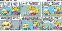 Memes, 🤖, and Art: PEARLS BEFORE SWINE  BY STEPHAN PASTIS  LAST YEAR NE MADE 750 HEGOTV YEP, AND NON HES  HEY, PA IGE. WHY IS  WHAT  FUN OF PEARLS IN  AHOLD OF  OUR ART IN THE PVACE REVENGE 0F  CHANGING ALL  STEPHAN  THIS VERY STRIP  OUR ORIGINAL THE DIALOGUE  OF PEARLS BEFORE  SWINE TODAY  HOLY GNrtist. I FEAR HELL MacK OUR  JUST BECAUSE BILL DECIDED TO ONLY  IM  M AT LEAST  AMEND TO  CREATOR BILL AMEND FOR BEING A LAZy,  t ORAN SUNDAYSTRIPS $0 HE CAN SPEND 18  GONNA RUN WE DIDNT  THAT  LITTLE WEASEL  HOURS A DAY PLAYING WORLDOF WARCRAFT  BEFORE THIS END IT WITH  GETS A STUPID  PUN  UGVY One year ago, Foxtrot creator Bill Amend made fun of Pearls in his comic strip.  I didn't forget.  (And please note how I crossed out his Twitter handle in the margins and typed in my own.  That hurts.)