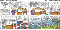 Nopeds: PEARLS BEFORE SWINE  BY STEPHAN PASTIS  Of course. As an  I see. 1w i consider! | Hello. Sir I'm Joe  ACCORDING TOTHE Here is a large smyou anything inaside.S.there is your position withouTNobody. I have no  cash To give you,  sums you can now | | buT I would really  THE WORLD  Hi. I'm a billionarea could noT 9. ve 11  ire.I could nor give  .  aside.sir there is  u.. SUPREME  COURT  bill  am ver  That I am very  much against  of money for which,reTurr asrnat  would be quid  I expec nohingwoula bs tMh  I expect nothing  before your ow] regard to the limtiess  in return.  pro quo cor upT1on1  hand our  like you to voTe for  the bill that is  CONGRESSMAN  RAT  ONGRESSMAN  RAT  NEXT  before  Spending large sums  of money in connection  with elecTions. . does  noT give rise to aid  Pro qvo cornupTion  you  now  I see. Well, I will şive your|hThank  I see. Well, I will give your Thank Thank  Thar settled  SO MONEY NOPE.NOW HAVE A  position the exact same  consideration I will give the Conaued  man who just singlehandedly  hones  ANYONE!  GUMDROP TREE  on unicorns T。  Candyland.  ressman  constitvent  unded my entire campaign