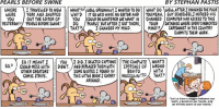 """Memes, Access, and 🤖: PEARLS BEFORE SWINE  BY STEPHAN PASTIS  WHERE  I TRAVELLED TO NEW  WHAT WEllORIGINALLY INANTED TO DO WHAT DO WELL,AFTERI KNOGKEDTHE POOR  WERE  YORK AND SNUFFED  WHY'D IT SO WED HAVE NO EDITOR AND GUY SENSEWESSINOTICED HIS  YOU  OUT THE EDITOR OF  YOU GOULD PO WHATEVER WE WANT IN CHANGED GOMPUTERHAD ACCESS TO THIS  YESTERDAY?  'PEARIS BEFORE SWINE. DO PEARS' BUTAFTER I GOT THERE, YOUR /DATABASE WHERE EVERYSYNDICATED  MIND CARTOONIST IN THE COUNTRY  THAT  I CHANGED MY MIND.  SUBMITS THEIR WORK.  SO IT MEANT I  YOU I DID. I DELETED GAPTIONS THE COMPLETE WHAT's  SO?  J COULD MESS WITH  DIDNT. JANDREPLACEDTHEM WITH  SPEECHES OF WRONG  WITH  OTHER CREATORS'  SOME QUOTES I FOUND IN  BENITO  THIS VITTLE BOOKIGARRY MUSSOLINI? THAT?  COMIC STRIPS  AROUND  00 a  """"Let us have a dagger between our  teeth, a bomb in our hands, and  an infinite scorn in our hearts,"""