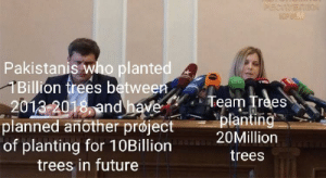 Deserves more appreciation.: PECIVETIIOA  Pakistanis who planted  1Billion frees between  2013-2018, and have  planned another prøject  of planting for 10Billion  trees in future  Team Trees  planting  20Million  trees Deserves more appreciation.