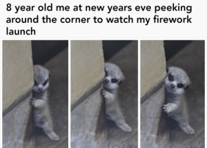 The day is almost here folks: peeking  8 year old me at new years eve  around the corner to watch my firework  launch The day is almost here folks