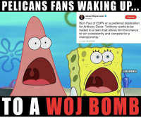 "Espn, Nba, and Anthony Davis: PELICANS FANS WAKING UP  Adrian Wojnarowski  ewojespn  Following  Rich Paul of ESPN on a preferred destination  for Anthony Davis: ""Anthony wants to be  traded to a team that allows him the chance  to win consistently and compete for a  championship.""  4:14 AM-28 Jan 2019  TO A WOJ BOMB GoodMorning"