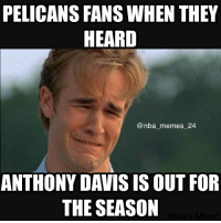 AD is out for the rest of the season with a shoulder and knee injury! 😁😳 nbamemes nba_memes_24 ad anthonydavis pelicans dawson injury: PELICANS WHEN THEY  HEARD  nba memes 24  ANTHONY DAVIS IS OUT FOR  THE SEASON AD is out for the rest of the season with a shoulder and knee injury! 😁😳 nbamemes nba_memes_24 ad anthonydavis pelicans dawson injury