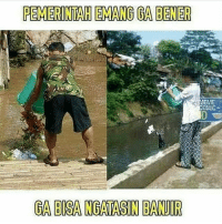 Indonesian (Language), Comic, and Meme Comics: PEMERINTAH EMANGGA BENER  MEME  COMIC-  CA BISANGATASIN BANJIR