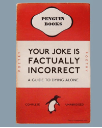 I would prefer not to: PENGUIN  BOOKS  YOUR JOKE IS  FACTUALLY  INCORRECT  A GUIDE TO DYING ALONE  UNABRIDGED  COMPLETE  This isn't happiness com I would prefer not to