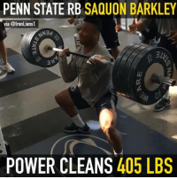 Beasting.: PENN STATE RB SAQUON BARKLEY  via @IronLions1  POWER CLEANS 405 LBS Beasting.