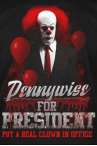 clown: penny wide  FOR  PRESIDENT  PUT A REAL CLOWN IN OFFICE