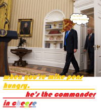 "<p>when you&rsquo;re mike pens hungry, he&rsquo;s the commander in cheese. via /r/dank_meme <a href=""http://ift.tt/2k6JVKb"">http://ift.tt/2k6JVKb</a></p>: pens hungry  when voure mike pea  ehe Gommander <p>when you&rsquo;re mike pens hungry, he&rsquo;s the commander in cheese. via /r/dank_meme <a href=""http://ift.tt/2k6JVKb"">http://ift.tt/2k6JVKb</a></p>"