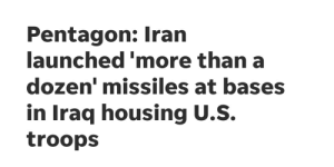 Draft time baby: Pentagon: Iran  launched 'more than a  dozen' missiles at bases  in Iraq housing U.S.  troops Draft time baby