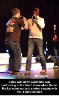 Memes, Down Syndrome, and Darius Rucker: @People  A boy with down syndrome was  preforming in the talent show when Darius  Rucker came out and started singing with  him. Faith Restored http://t.co/ND6CQ9SvnN
