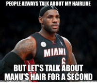 Meme, Memes, and Nba: PEOPLE ALWAYS TALKABOUT MYHAIRLINE  MIAMI  BUT LET'S TALK ABOUT  MANU's HAIR FOR A SECOND  Brought By Face  com/NBA Memes  book. King James vs. Manu! Credit: Shota Ono  http://whatdoumeme.com/meme/ho4g01