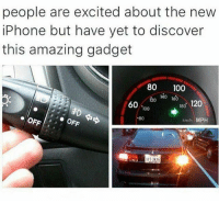 Imagine: people are excited about the new  iPhone but have yet to discover  this amazing gadget  80 100  140160  60 00  180 120  80  km/h MPH Imagine