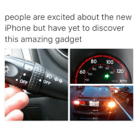 Lmao what is this gadget that turns on a light when u have to change lanes or turn 🤔🤔🤔 nah I got better things to worry about like the new iPhone 7 👌🏼👅😍✌🏼️👌🏼💕👅 mmm: people are excited about the new  iPhone but have yet to discover  this amazing gadget  80 100  140 160  120  60  180 120  100  .80  km/h MPH  OFFI :  XYT-2436 Lmao what is this gadget that turns on a light when u have to change lanes or turn 🤔🤔🤔 nah I got better things to worry about like the new iPhone 7 👌🏼👅😍✌🏼️👌🏼💕👅 mmm