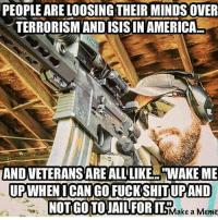 "Cut fence and make the fucking grass grow. RedWhiteBlue StillBetterThanYou BAM247 Totalbadassness GYSOT USAUSAUSA Freedom Merica Rah Yessir CutFence: PEOPLE ARE LOOSING THEIR MINDS OVER  TERRORISM AND ISIS IN AMERICA  AND VETERANSAREALLiLIKE ""WAKE ME  UPWHENICAN GO FUCK SHITLUPAND  NOTGOTOJAILFORIT Make a Meme Cut fence and make the fucking grass grow. RedWhiteBlue StillBetterThanYou BAM247 Totalbadassness GYSOT USAUSAUSA Freedom Merica Rah Yessir CutFence"