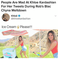 what wtab sextplay . - Follow @whattheactualbruh for more😇😆🔥: People Are Mad At Khloe Kardashian  For Her Tweets During Rob's Blac  Chyna Meltdown  @khloekardashian  Ice Cream  Please!! what wtab sextplay . - Follow @whattheactualbruh for more😇😆🔥