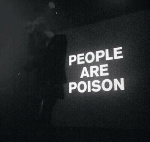 poison: PEOPLE  ARE  POISON