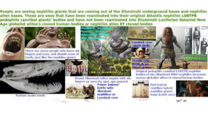 """Bodies , Illuminati, and Alien: People are seeing nephilim giants that are coming out of the Illuminati underground bases and nephilim  alien bases. These are ones that have been reanimated into their original Atlantis nephilim LGBTPB  pedophile cannibal giants' bodies and have not been reanimated into Illuminati Luciferian Satanist New  Age globalist elites's cloned human bodies or nephilim alien ET cloned bodies  TlluMima Ascende  Masters Watcher  fallen angel fads  with sag  Lovelock cave  giant skulls  There are some people who have six  fingers and toes, and double rows of  teeth, just like the nephilim giants  avelock ave  RT unties  Double row  teeth & six  finger giants  Original pedophile cannibal LGBTPB nephilim  bodies of the Illuminati NWO nephilim incarnate  avatar globalist elites in cloned human bodies  i biti ce devastirajuce  Bound Illuminati fallen angels with six  fingers as seen by spec ops general  Paiute Indians  battle with  Red-haired  reptilian hybrid  nephilim giants'  huge battle axes  Illuminati  nephilims at  Lovelock cave  Python snake teeth  ps"""" at  E People are seeing nephilims"""