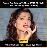 "Story of my life 😛   Shop now http://bwkf.shop/View-Collection: People Are Talking To Their GF/BF All Night  And I'm Sitting Here Thinking  Bewakoof  ""Phir Bhuk Lag Rahi Hai Ab Kya Khau?"" Story of my life 😛   Shop now http://bwkf.shop/View-Collection"