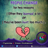 Books, Instagram, and Memes: PEOPLE CHANGE  for two reasons  Either they learned a lot  or  they ve been hurt too much  o  RANGE  DEV  Psychology & Human Development.  f FACE Book.coMDEVRANGE  TWITTER. CoMDEvRANGE  INSTAGRAM.CoMDEV. RANGE #DevRange★