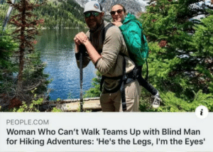 zennistrad: : PEOPLE.COM  Woman Who Can't Walk Teams Up with Blind Man  for Hiking Adventures: 'He's the Legs, I'm the Eyes' zennistrad: