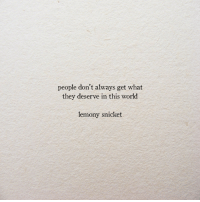 bnmxfld:Lemony Snicket / The Blank Book: people don't always get what  they deserve in this world  lemony snicket bnmxfld:Lemony Snicket / The Blank Book