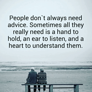 https://t.co/2hufZ2tlFQ: People don't always need  advice. Sometimes all they  really need is a hand to  hold, an ear to listen, and a  heart to understand them. https://t.co/2hufZ2tlFQ