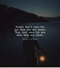 RT @Thedeepxsnaps: https://t.co/ydeq8Bfevb: People don't care for  you when you are alone.  They just care for you  when they are alone.  (Quotes 'nd Notes) RT @Thedeepxsnaps: https://t.co/ydeq8Bfevb