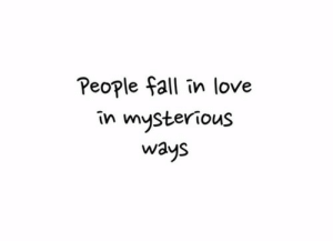 Wayse: People fall in love  in mysteriouS  ways