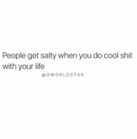 "Fall, Life, and Being Salty: People get salty when you do cool shit  with your life  @QWORLDSTAR ""Nobody can stop you from shining, but yourself...don't fall into the bitter trap..."" 💯 @QWorldstar https://t.co/hxJMMWLPKF"
