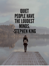 Memes, Stephen, and Stephen King: PEOPLE HAVE  THE LOUDEST  MINDS  STEPHEN KING  FB QUOTESANDSAYINGS