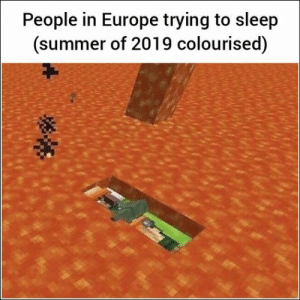 100 Of Today's Freshest Pics And Memes: People in Europe trying to sleep  (summer of 2019 colourised) 100 Of Today's Freshest Pics And Memes